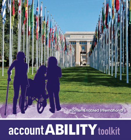 This cover shows a picture of the outside of the United Nations building with two long rows of flags from different countries. A purple silhouette shows the shape of three women approaching the building, one using a single crutch and one in a wheelchair interacting with a woman walking without aids.