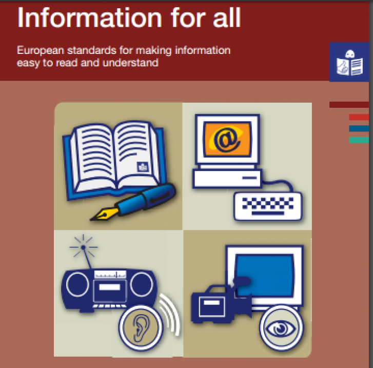 "Image shows the cover of ""Information for All: European standards for making information easy to read and understand"". The cover has four drawings: one shows an open book with a pen next to it, another shows a computer with a keyboard, the third drawing shows a radio with an image of an ear, and the fourth shows a film camera next to a monitor screen and an eye."
